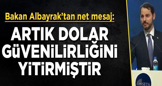 Bakan Berat Albayrak: Artık dolar güvenilirliğini yitirmiştir