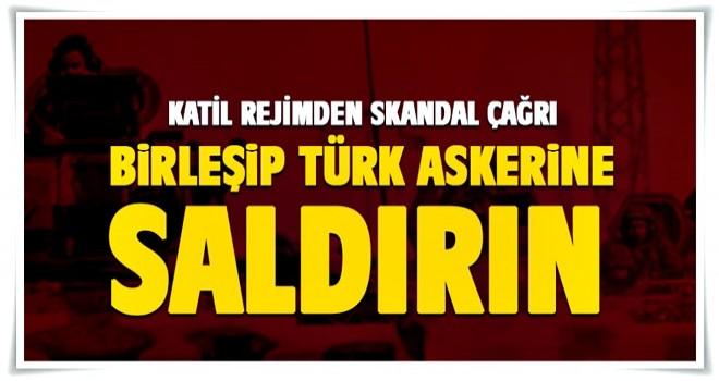 'Birleşip, Türk askerlerine direnin' çağrısı!