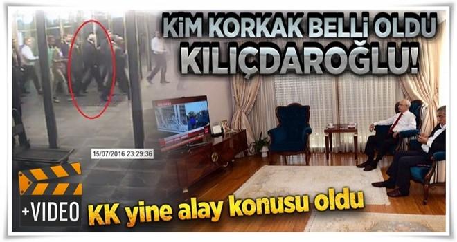 Kim korkak belli oldu Kılıçdaroğlu!
