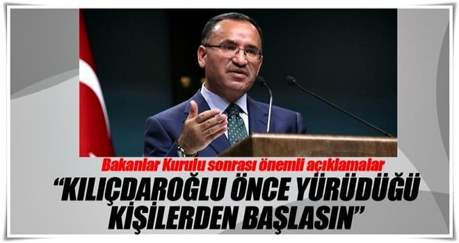Bozdağ: 'Kılıçdaroğlu'nun koluna taktığı kişilerden başlaması lazım'
