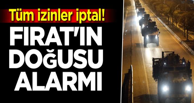 Türkiye düğmeye basıyor... Tüm izinler iptal! Fırat'ın doğusu alarmı