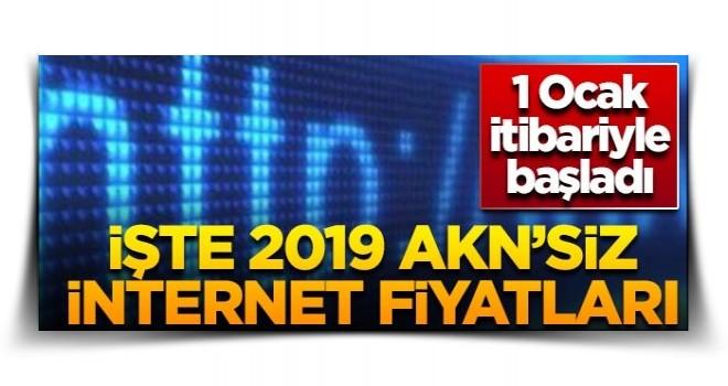 İşte 2019 AKN'siz internet fiyatları! 1 Ocak itibariyle başladı