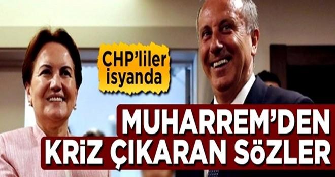 Muharrem İnce'den kriz çıkaran sözler! CHP'liler isyanda