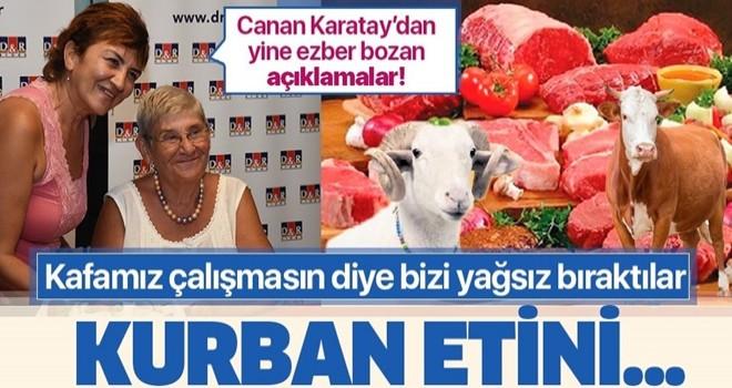 Canan Karatay'dan ezber bozan açıklama: Kurban etini... .