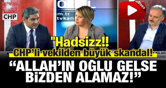 CHP'li Aydoğdu'dan çirkin sözler: Allah'ın oğlu gelse alamaz!