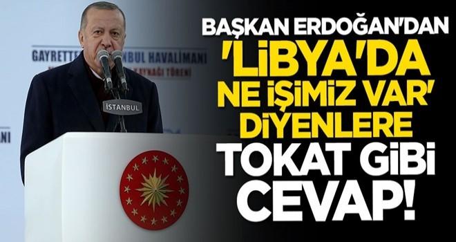 Cumhurbaşkanı Erdoğan'dan Kılıçdaroğlu'na tokat gibi Libya cevabı