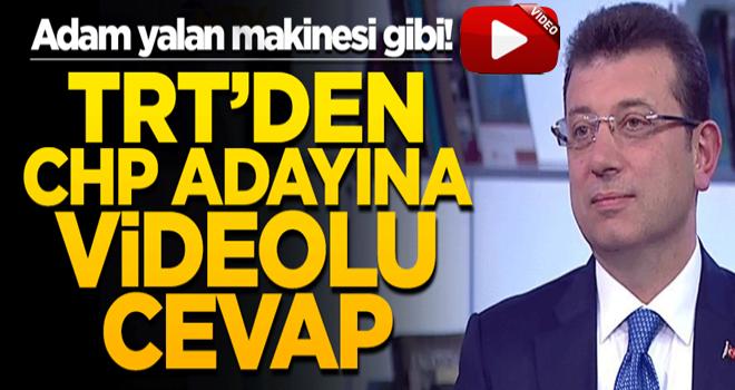 CHP'nin adayının yalanına TRT'den videolu cevap!