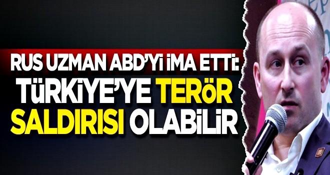 Rus uzman ABD'yi ima etti: Türkiye'ye terör saldırısı...