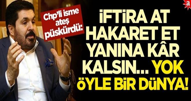 Savcı Sayan CHP'li ye ateş püskürdü: İftira at, hakaret et, yanına kâr kalsın… Yok öyle bir dünya!