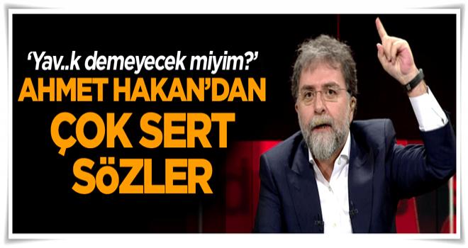 Ahmet Hakan bu kez çok sinirlendi… 'Yav..k demeyecek miyim?'