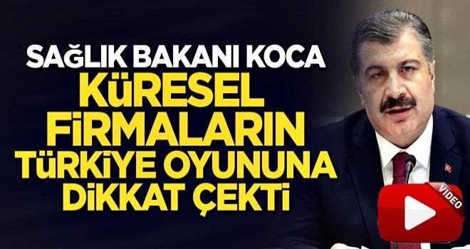 Sağlık Bakanı Koca küresel firmaların Türkiye oyununa dikkat çekti