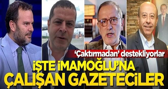 İşte 'çaktırmadan' İmamoğlu'na çalışan gazeteciler!