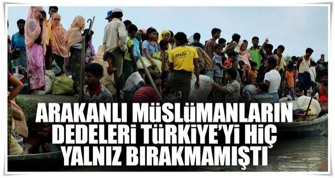 Arakanlı Müslümanların dedeleri Türkiye'yi hiç yalnız bırakmamıştı
