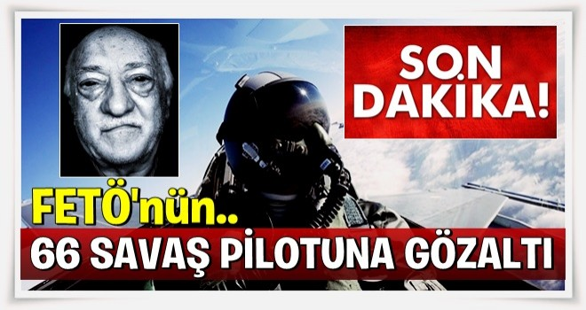 Eskişehir'de 66 FETÖ şüphelisi hakkında gözaltı kararı