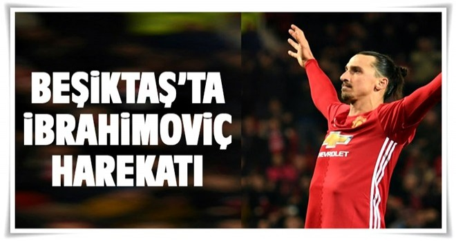 Beşiktaş, Ibrahimovic'in menajeriyle temasa geçti