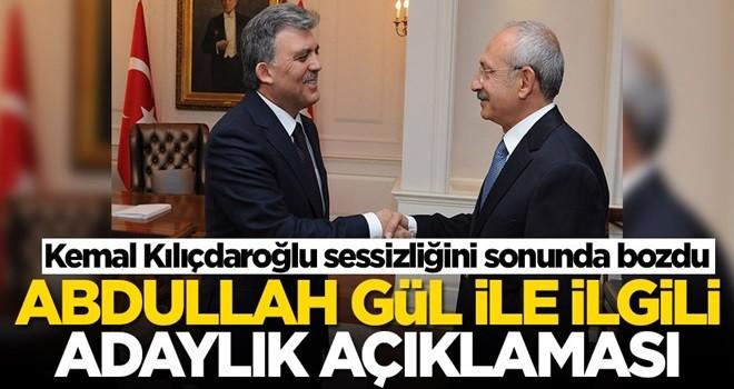 Kemal Kılıçdaroğlu sessizliğini sonunda bozdu! Abdullah Gül ile ilgili adaylık açıklaması