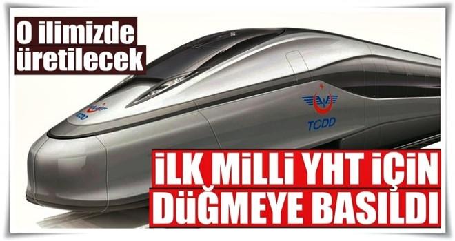 Türkiye'nin ilk milli YHT için düğmeye basıldı