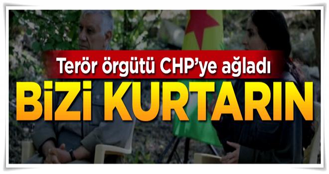 Terör örgütü CHP'ye ağladı