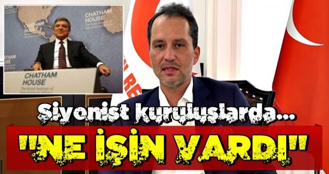 Fatih Erbakan'dan Abdullah Gül'e dikkat çeken soru: Orada ne işin vardı?