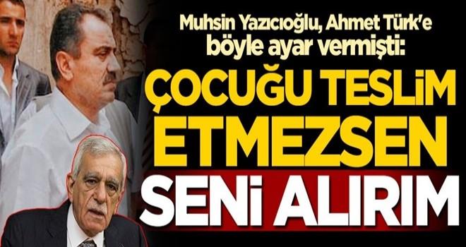 Muhsin Yazıcıoğlu'ndan Ahmet Türk'e: Bir kaç saat içinde çocuğu teslim etmezsen seni alırım
