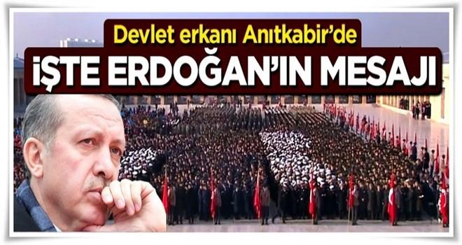 Devlet erkanı Anıtkabir'de, işte Erdoğan'ın mesajı