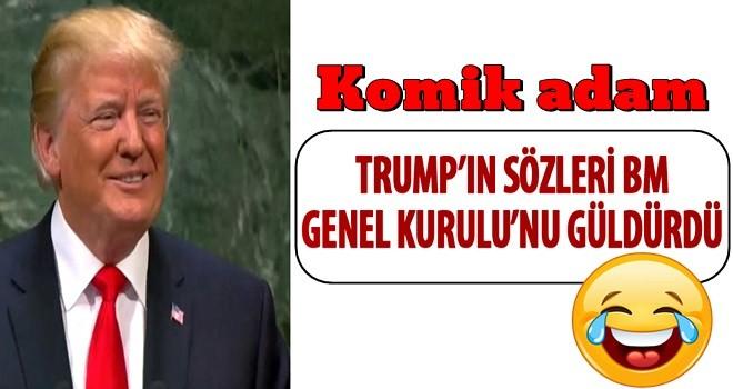 Trump'ın sözleri BM Genel Kurulu'nu güldürdü