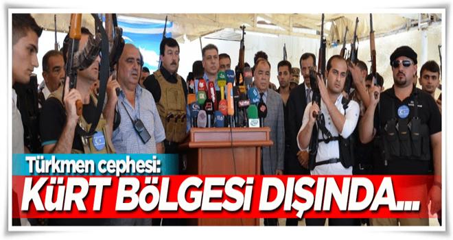 Türkmen Cephesi: Kürt bölgesi dışında...