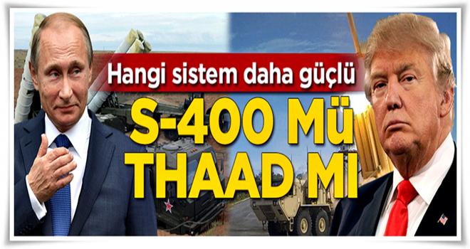 S-400 mü THAAD mı?