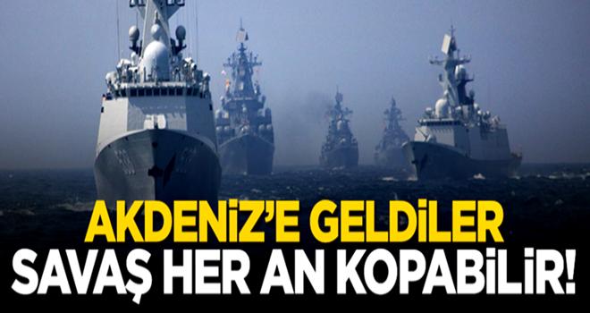 Akdeniz'e geldiler...Savaş her an kopabilir!