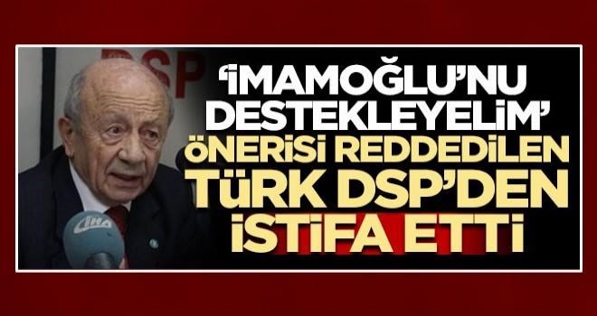 DSP'de İmamoğlu istifası!