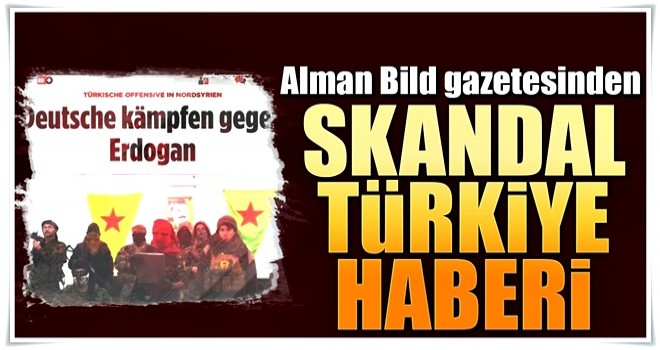 Alman Bild gazetesinden skandal Türkiye haberi
