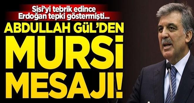 Sisi'yi tebrik etmişti... Gül'den Mursi mesajı