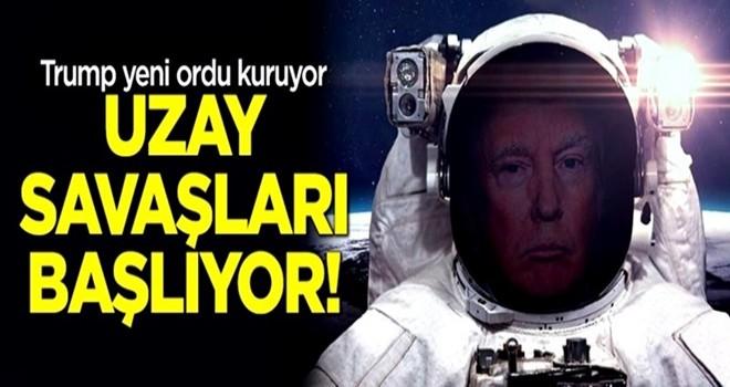 Uzay savaşları başlıyor! Trump yeni ordu kuruyor!
