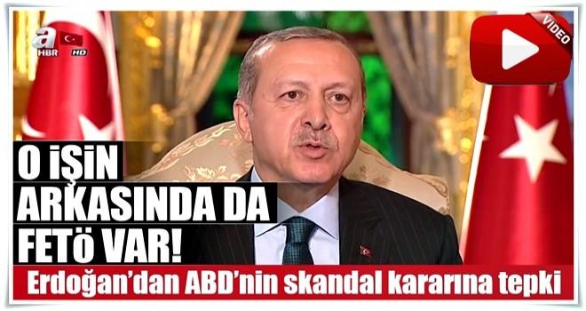 Cumhurbaşkanı Erdoğan'dan ABD'nin skandal kararına tepki!