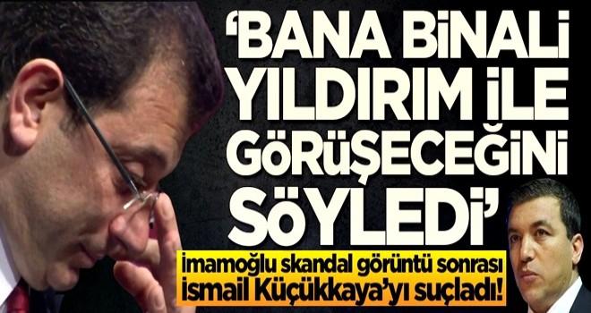 Yandaş İsmail Küçükkaya'yı yoldaşı Ekrem İmamoğlu yaktı!