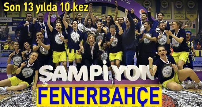 Kadınlar Basketbol Süper Ligi'nde şampiyon Fenerbahçe .