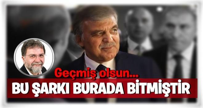 Ahmet Hakan'dan çok konuşulacak Abdullah Gül yorumu...