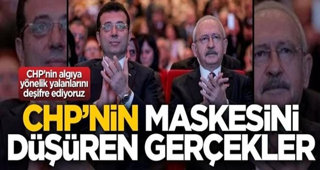 CHP'nin maskesini düşüren gerçekler
