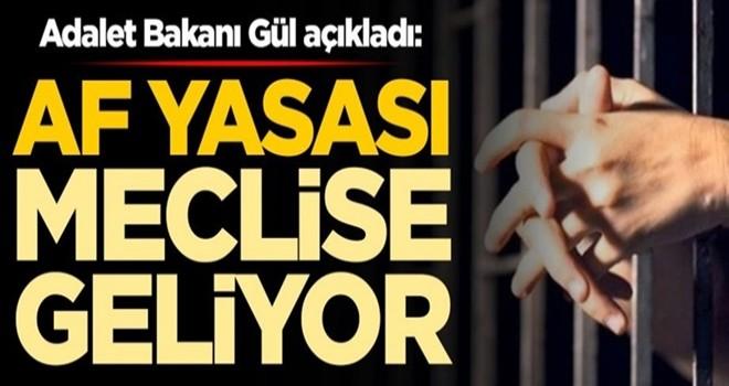 Adalet Bakanı Abdulhamit Gül açıkladı: Af yasası meclise geliyor
