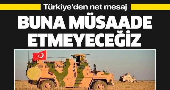 Bakan Çavuşoğlu'ndan ABD'ye net mesaj: Münbiç gibi olmayacak, buna müsaade etmeyeceğiz.