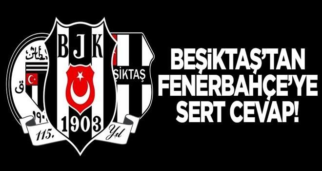 Beşiktaş'tan Fenerbahçe'ye sert cevap!