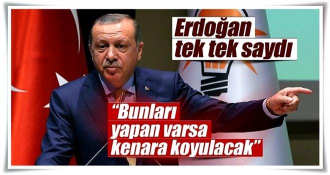 Cumhurbaşkanı Erdoğan uyardı: Bunları yapan kenara koyulacak