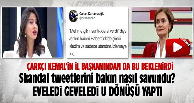 Canan Kaftancıoğlu o tweeti bakın nasıl savundu?