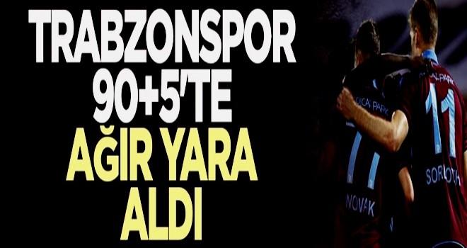 Trabzonspor 90+5'te ağır yara aldı