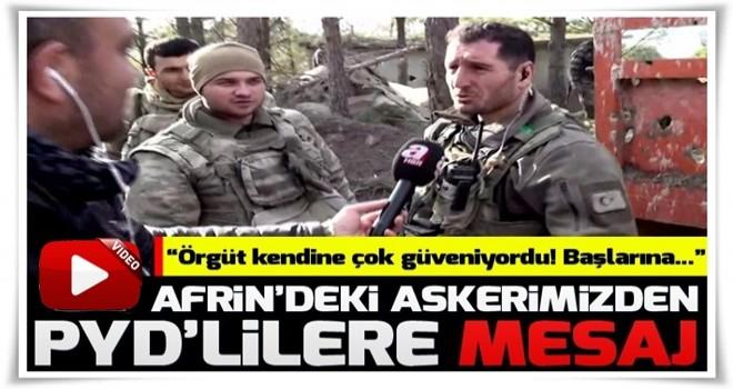 Afrin'deki Mehmetçiklerimizden PYD'li hainlere mesaj!.
