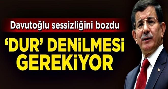 Ahmet Davutoğlu sessizliğini bozdu: 'Dur' denilmesi gerekiyor