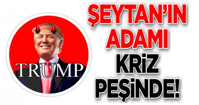 Şeytan'ın adamı Türkiye'de kriz peşinde!