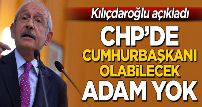Kılıçdaroğlu açıkladı! CHP'de cumhurbaşkanı olabilecek 'adam' yok!