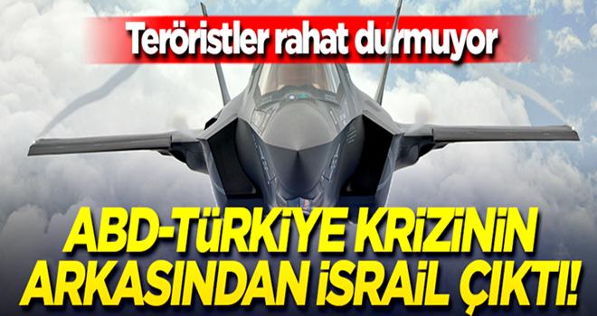 ABD - Türkiye krizinin arkasından İsrail çıktı!
