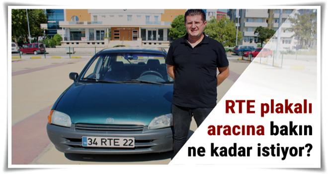'RTE' plakalı aracı 350 bin liradan satışa çıkardı